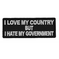 I Love My Country Hate My Government Patch | Embroidered Patches