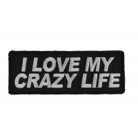 I Love My Crazy Life Patch
