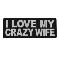 I Love My Crazy Wife Patch   Embroidered Patches
