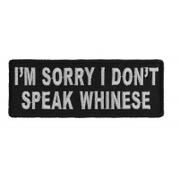 I'm Sorry I Don't Speak Whinese Patch | Embroidered Patches