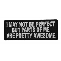 I May Not Be Perfect But Parts Of Me Are Pretty Awesome Patch