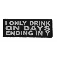 I Only Drink On Days Ending In Y Patch