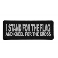 I Stand For The Flag And Kneel for The Cross Patch