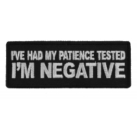 I've Had My Patience Tested I'm Negative Patch