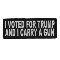 I Voted For Trump And I Carry a Gun Patch