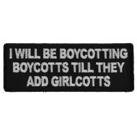 I Will Be Boycotting Boycotts Till They add Girlcotts Patch