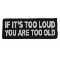 If It's too Loud You are Too Old Patch