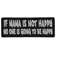 If Mama is not Happy No one is Going to Be Happy Patch