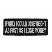 If Only I Could Lose Weight As Fast As Money Patch