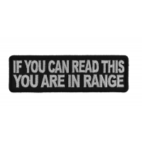 If You Can Read This You Are In Range Patch | Embroidered Patches