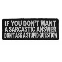 If You Don't Want A Sarcastic Answer Patch | Embroidered Patches