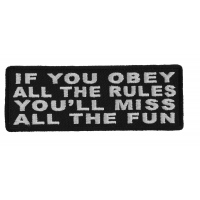 If You Obey All The Rules You'll Miss All The Fun Patch | Embroidered Patches