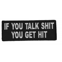 If You Talk Shit You Get Hit Patch | Embroidered Patches