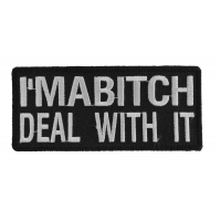 I'm A Bitch Deal With It Patch