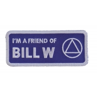 I'm A Friend Of Bill W Patch | Embroidered Patches