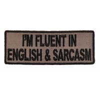 I'm Fluent In English And Sarcasm Patch | Embroidered Patches