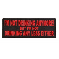 I'm Not Drinking Anymore Not Drinking Any Less Either Patch In Red