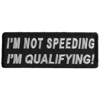 I'm Not Speeding I'm Qualifying Patch