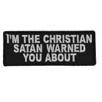 I'm The Christian Satan Warned You About Patch | Embroidered Patches