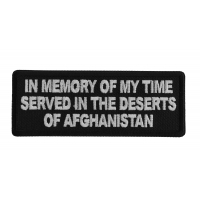 In Memory of My Time Served In The Deserts of Afghanistan Patch