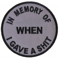 In Memory Of When I Gave A Shit Patch | Embroidered Patches