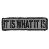 It Is What It Is Patch In Gray | Embroidered Patches