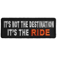 It's Not The Destination It's The Ride Patch | Embroidered Patches