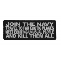 Join The Navy Travel And Kill Them All Patch | US Navy Military Veteran Patches