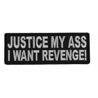 Justice My Ass I Want Revenge Patch