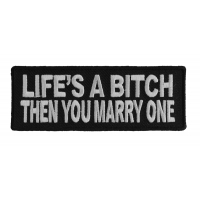Life's A Bitch Then You Marry One Patch