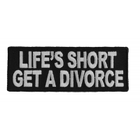 Life's Short Get A Divorce Patch