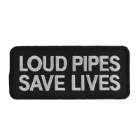 Loud Pipes Save Lives Biker Saying Patch  | Embroidered Patches