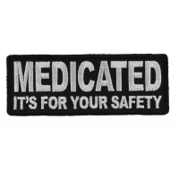 Medicated It's For Your Safety Patch
