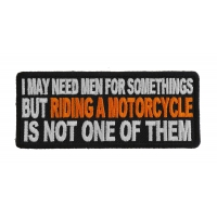 Men Not Needed For Riding A Motorcycle Patch | Embroidered Patches