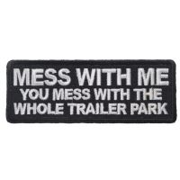 Mess With Trailer Park Patch | Embroidered Patches