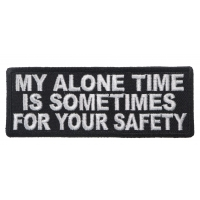 My Alone Time Is Sometimes For Your Safety Patch