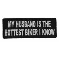 My Husband Is The Hottest Biker I Know Patch | Embroidered Patches