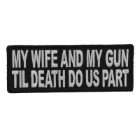 My Wife And Gun Til Death Do US Part Patch | Embroidered Patches