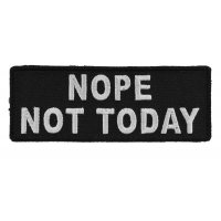 Nope Not Today Patch | Embroidered Patches