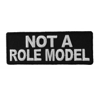 Not A Role Model Funny Patch | Embroidered Patches