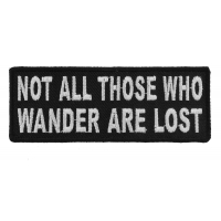 Not All Those Who Wander Are Lost Patch | Embroidered Patches