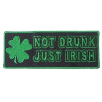 Not Drunk Just Irish Patch - Irish Pride Patches | Embroidered Patches