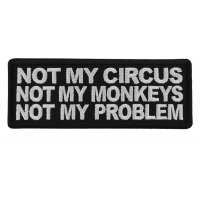 Not My Circus Not My Monkeys Not My Problem Patch
