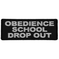 Obedience School Drop Out Patch