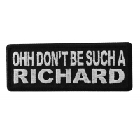 Ohh Don't Be Such a Richard Patch