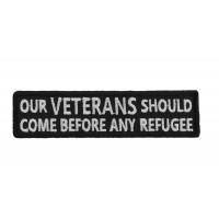 Out Veterans Should Come Before Any Refugee
