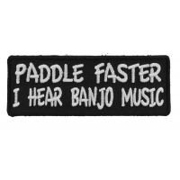 Paddle Faster I Hear Banjo Music Patch | Embroidered Patches