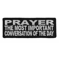 Prayer The Most Important Conversation Of The Day Patch | Embroidered Patches