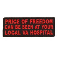 Price Of Freedom Can Be Seen At Your Local VA Hospital Patch | US Military Veteran Patches