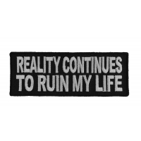 Reality Continues To Ruin My Life Patch | Embroidered Patches